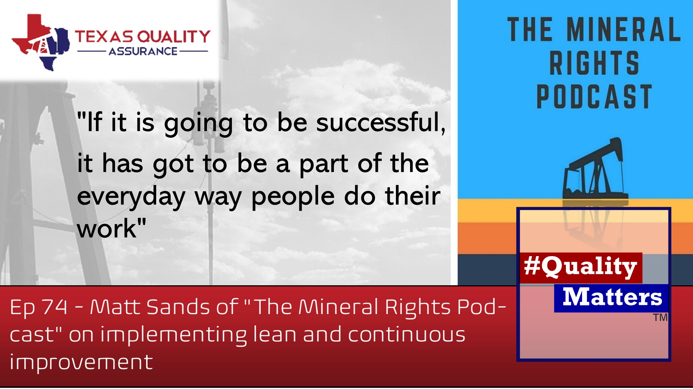 """Ep 74 – Matt Sands of """"The Mineral Rights Podcast"""" on implementing lean and continuous improvement"""