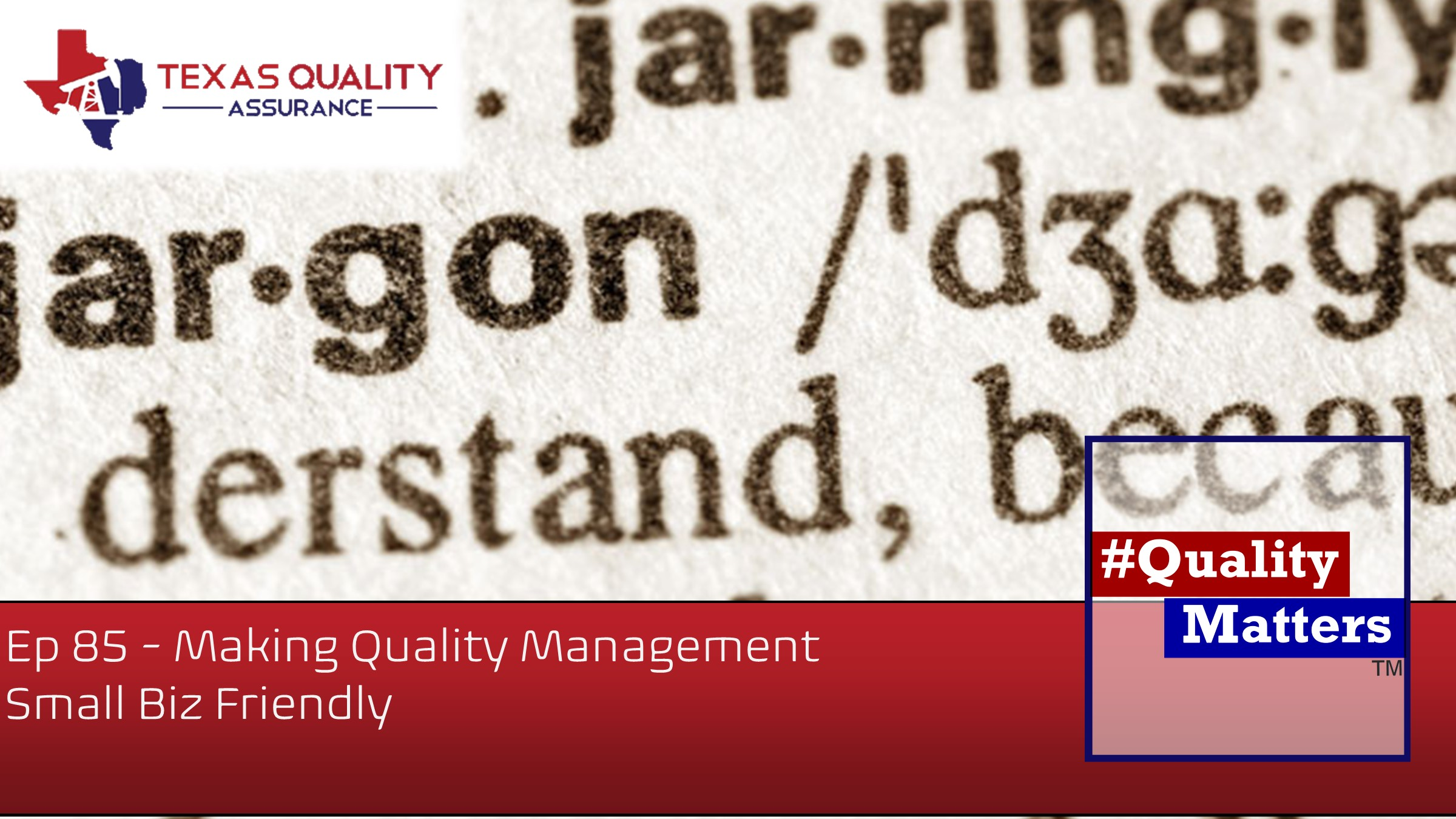 Ep 85 – Making Quality Management Small Biz Friendly
