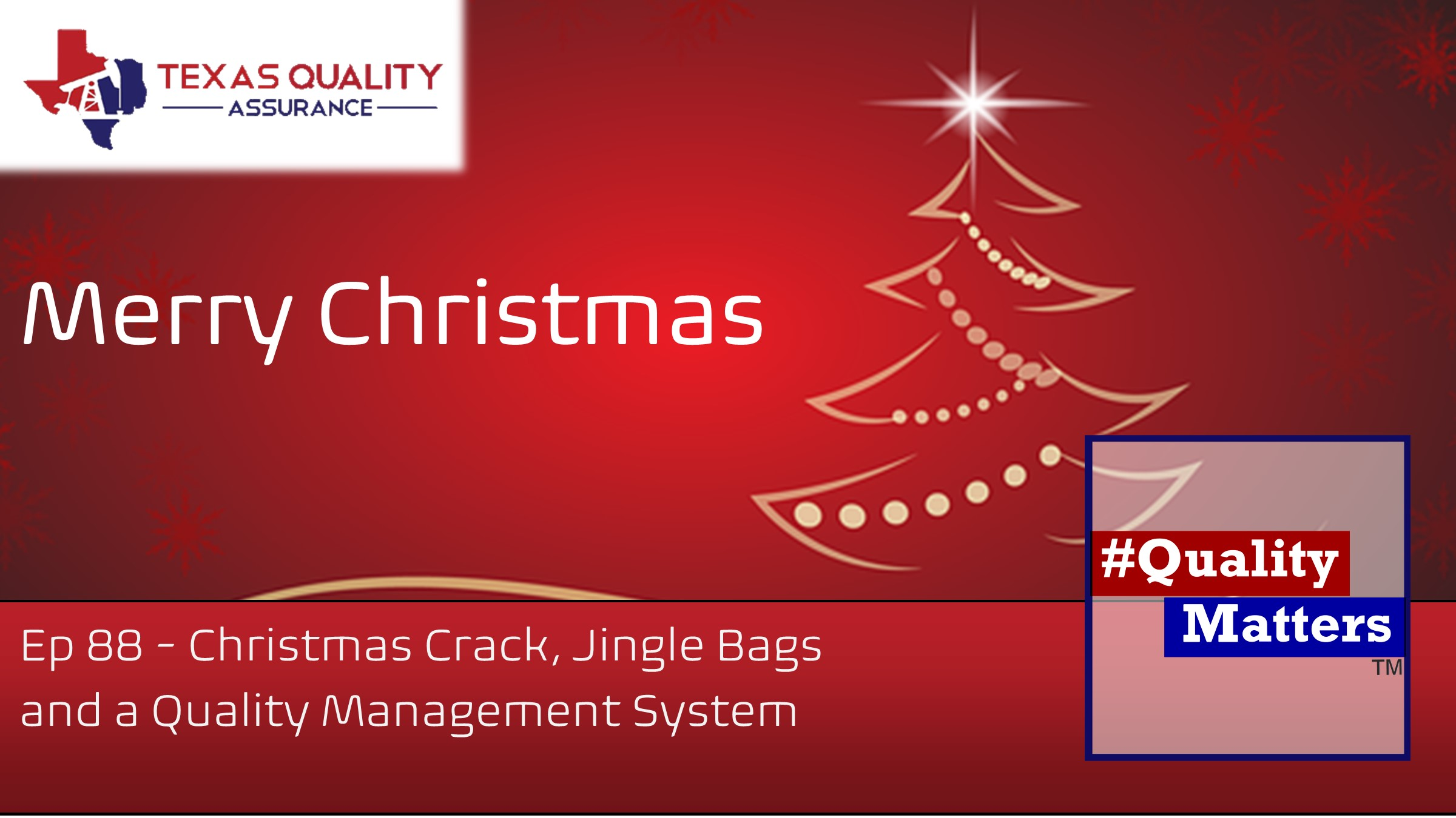 Ep 88 – Christmas Crack, Jingle Bags and a Quality Management System