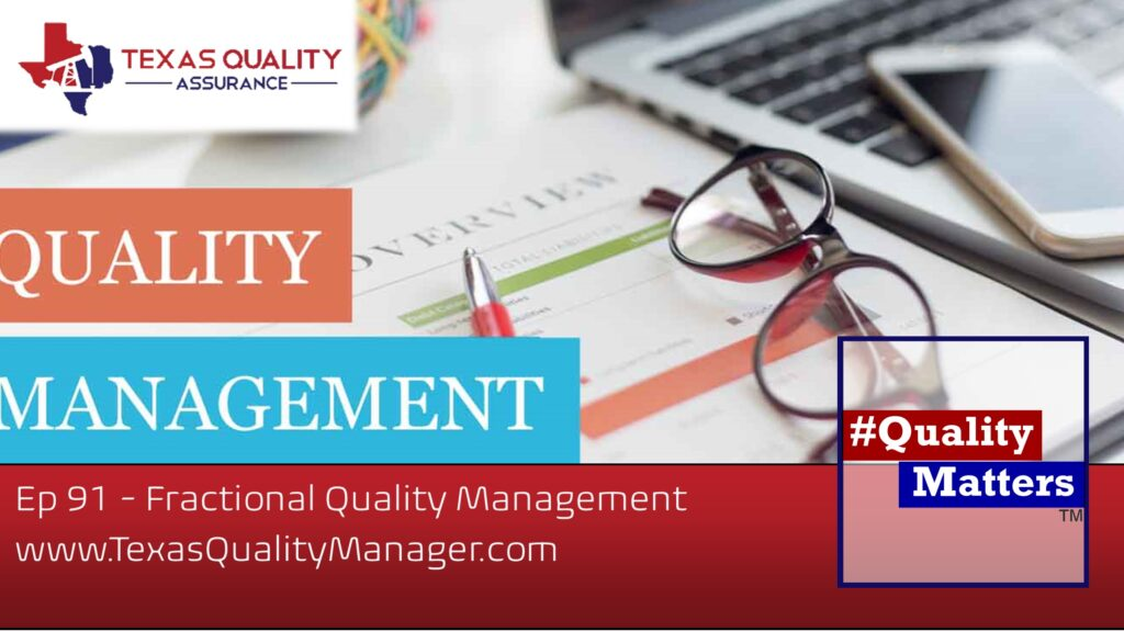 Ep 91 – Fractional Quality Management – Texas Quality Manager
