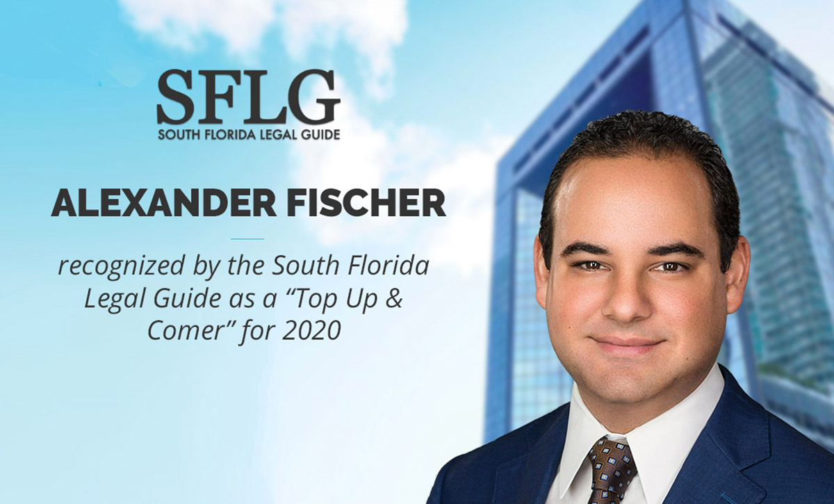 """Alexander recognized as South Florida Legal Guide """"Top Up & Comer"""""""