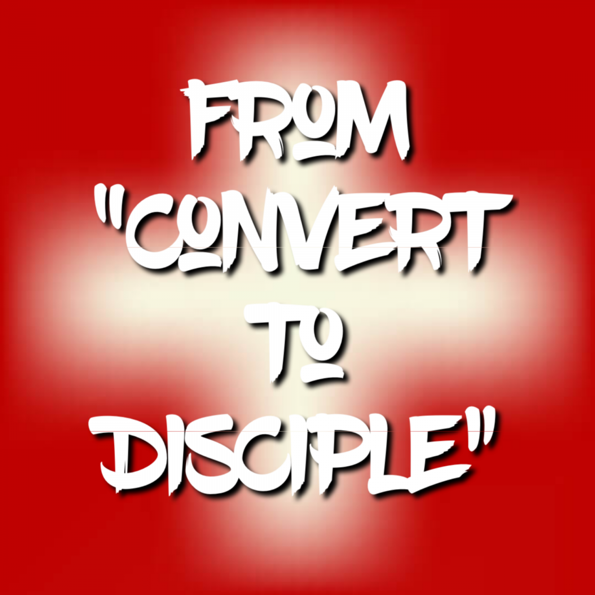 From Convert to Disciple