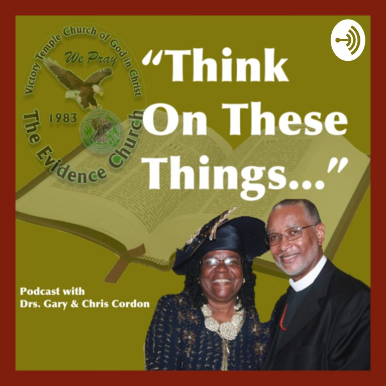 Think on These Things with Dr. Gary L. Cordon, Sr.