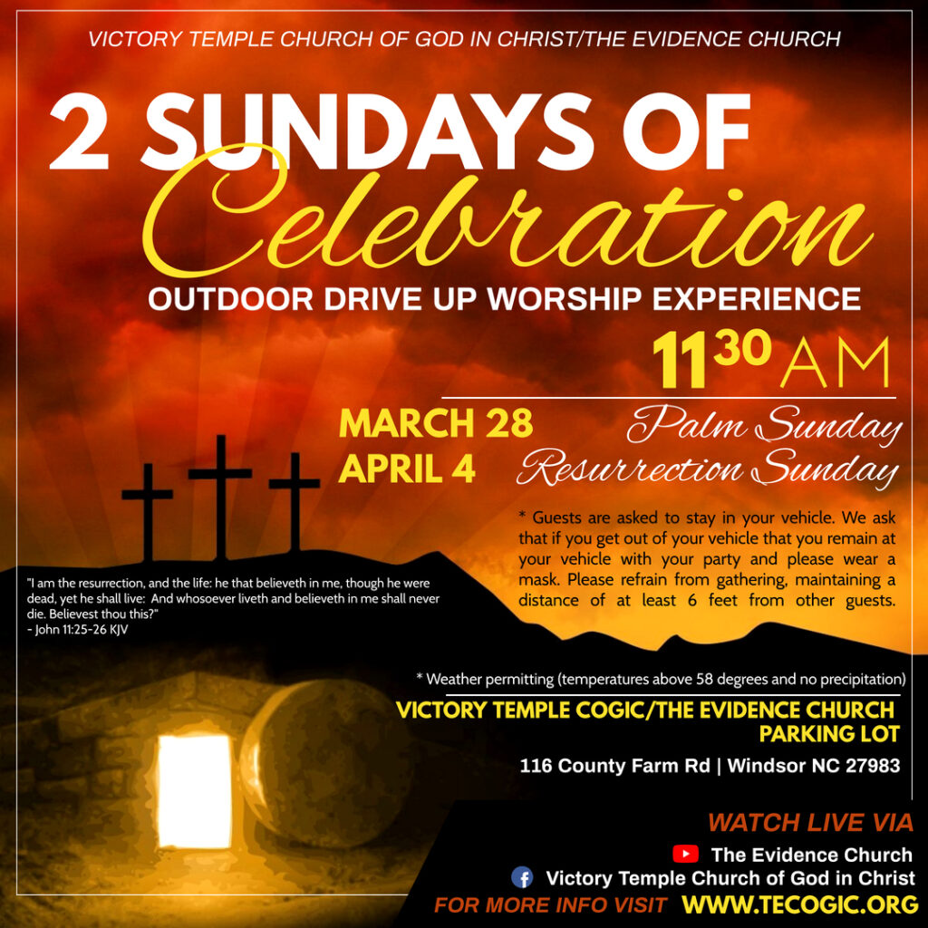 2 Sundays of Celebration outdoor drive up Worship Experience 11:30 AM March 28 Palm Sunday April 4 Resurrection Day