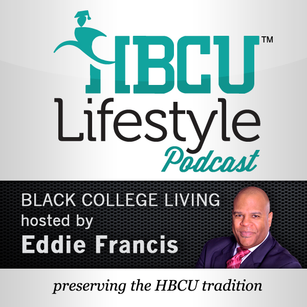 HBCU Lifestyle Podcast Episode 14 with Eddie Francis