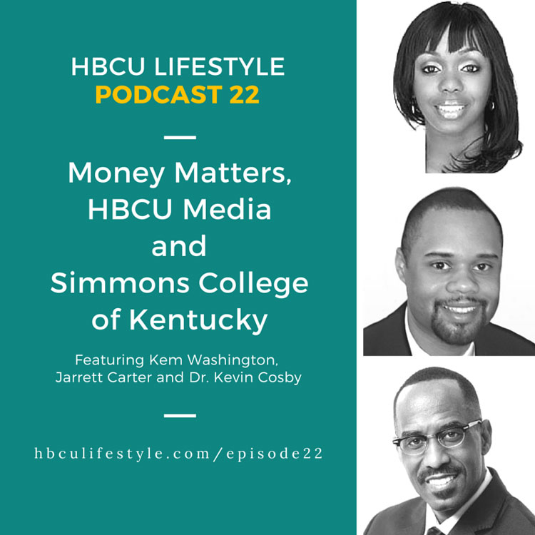 Podcast 22: Simmons College of Kentucky, HBCU Media and Finances