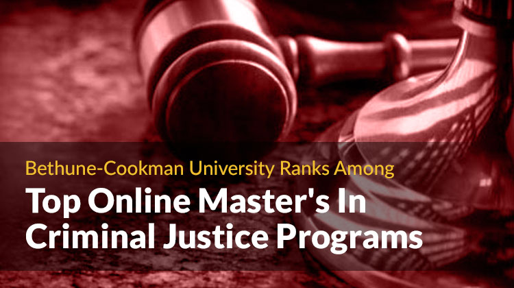 Bethune-Cookman Among Top Online Master's In Criminal Justice Programs