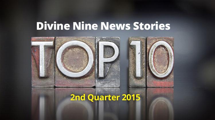 Top 10 Divine Nine News Stories, 2nd Quarter 2015