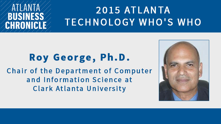Roy George, Ph.D., chair of the Department of Computer and Information Science at Clark Atlanta University (CAU)