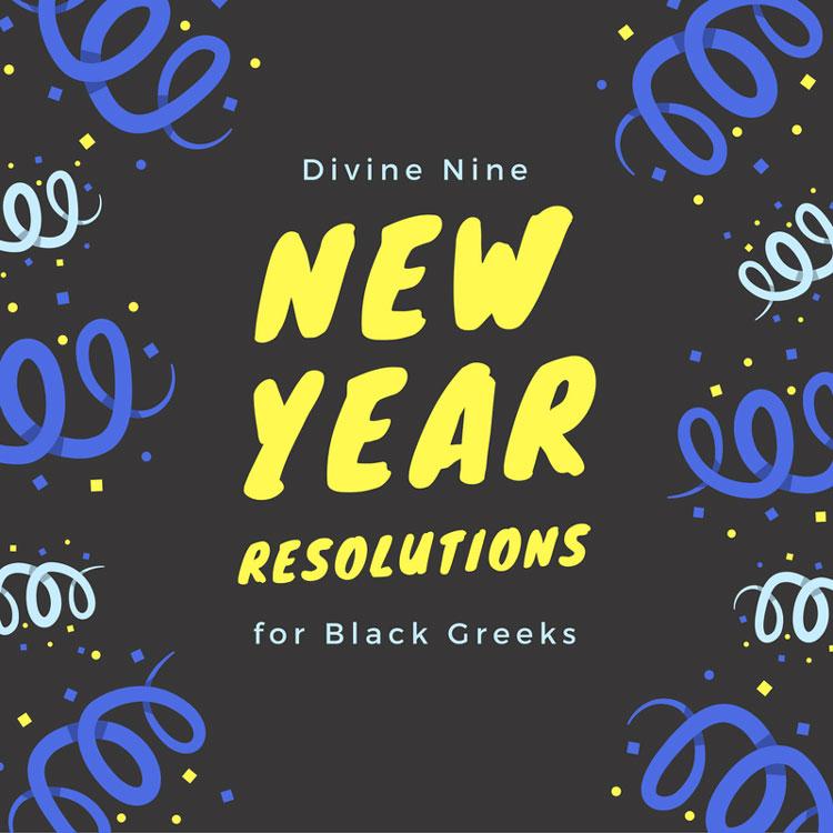 Divine Nine New Year Resolutions for Black Greeks