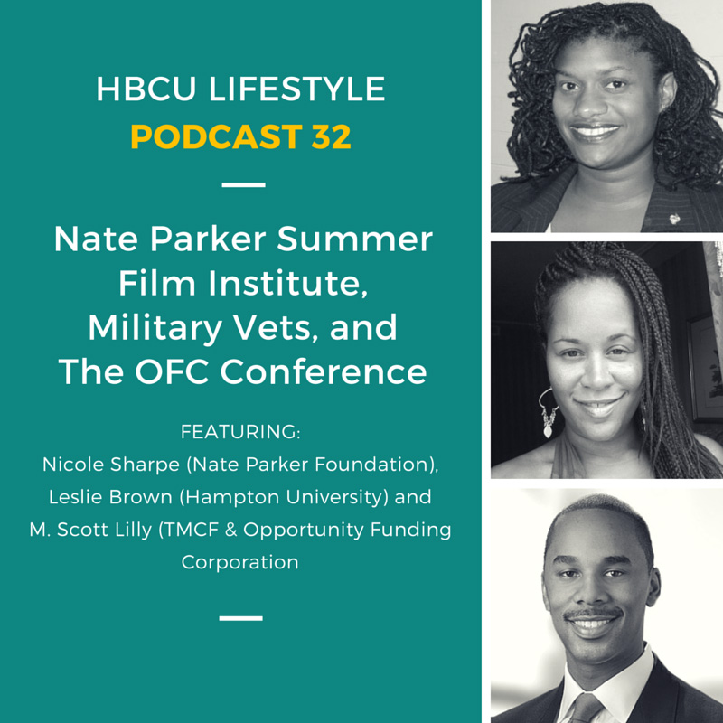 Podcast 32 features Nicole Sharpe (Nate Parker Foundation), Leslie Brown (Hampton University) and M. Scott Lilly (TMCF & Opportunity Funding Corporation.