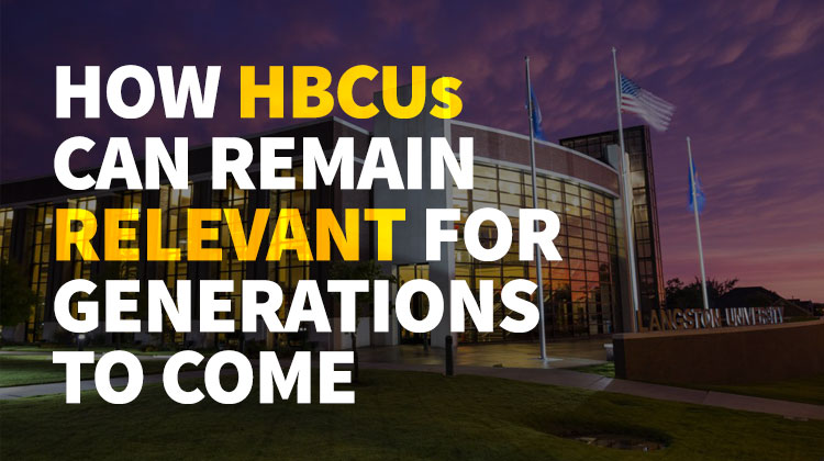 HBCUs Must continue their mission and remain relevant for the next generation. Pictured: Langston University College of Education at the Tulsa, OK campus.
