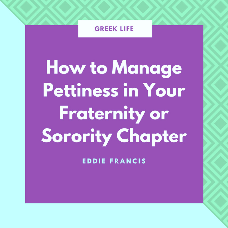 Greek Life: How to Manage Pettiness in Your Chapter