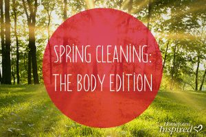 Spring Clean Your Health!