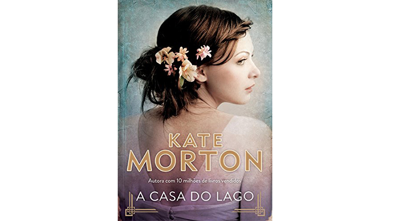 A Casa do Lago, de Kate Morton