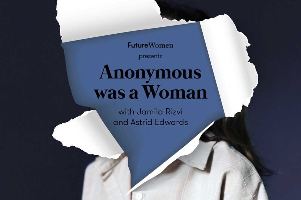 Anonymous Was A Woman Podcast_Astrid Edwards