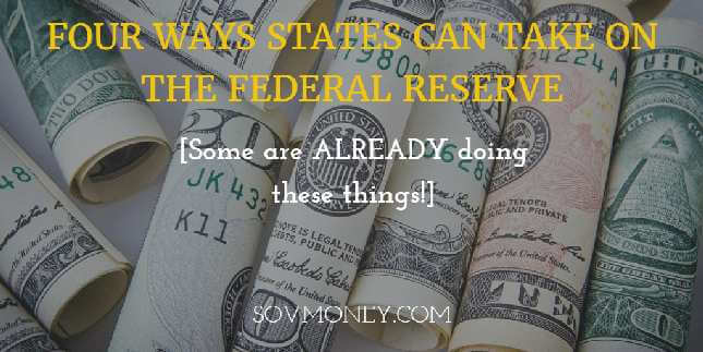 Picture of rolled up US Federal Reserve notes. There are four ways that individual states can help to take on the Federal Reserve