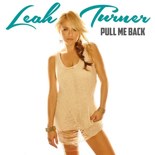 Leah-Turner-Pull-Me-Back---CountryMusicRocks