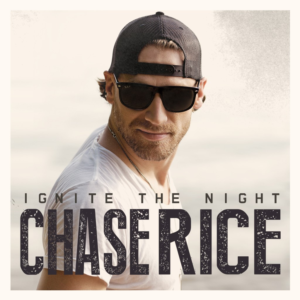 Chase Rice Ignite The Night - CountryMusicRocks.net