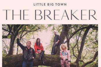 Little Big Town The Breaker