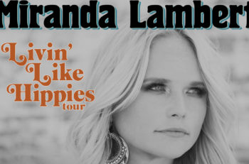 Miranda Lambert Livin' Like Hippies 2018 Tour