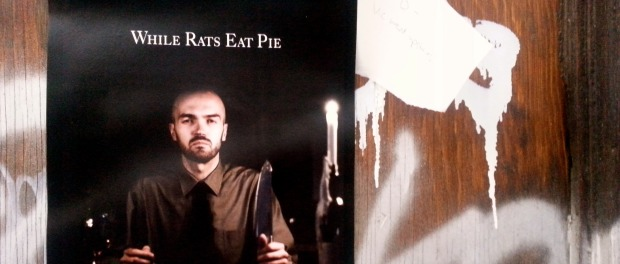 While Rats Eat Pie. Photo by Annie Shreeve