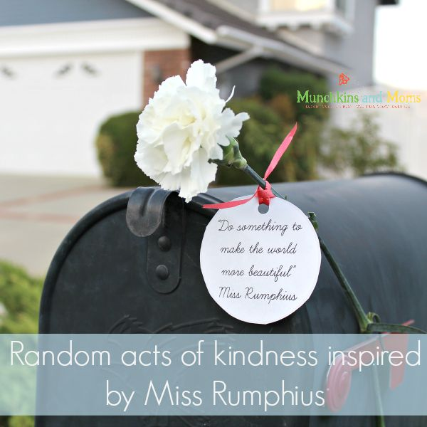 Random Acts of Kindness inspired by the children's book Miss Rumphius