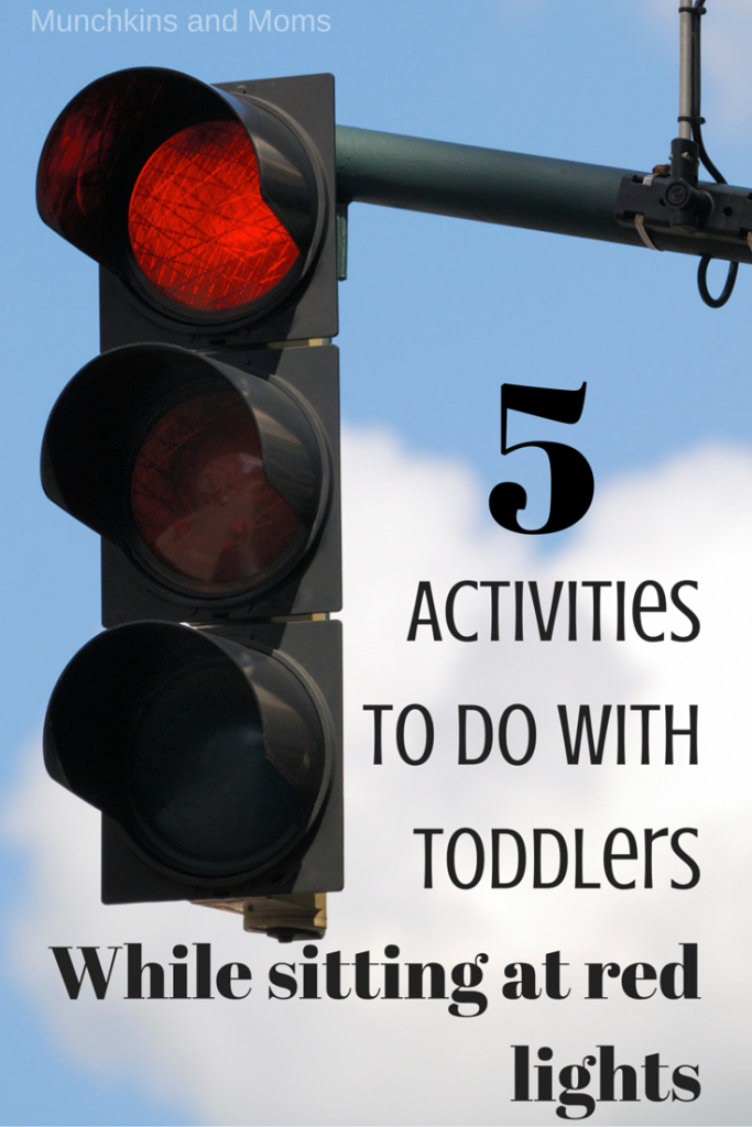 5 Activities to do with Toddlers While Sitting at a Red Light