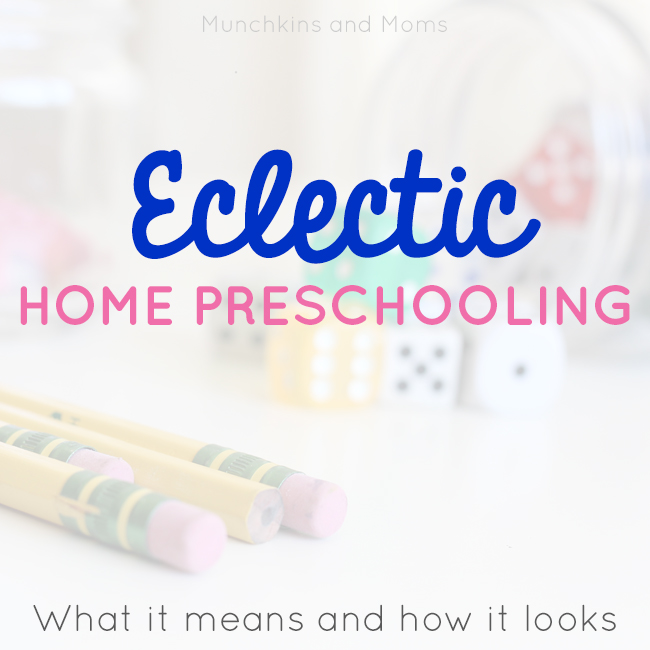 Choosing the Eclectic Home Preschool Route (and what that means)