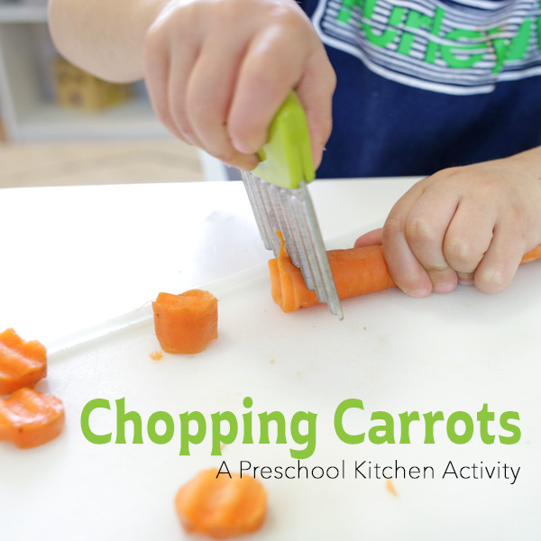 Teach preschoolers how to chop carrots! Great kitchen activity for kids (and so much to learn from it!)