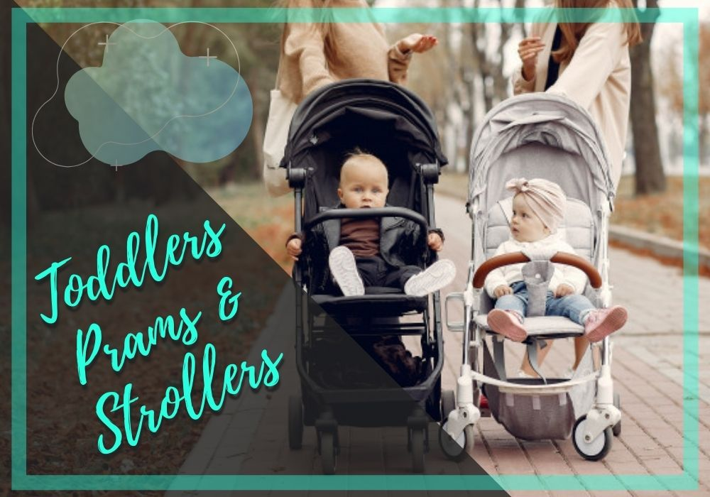 Toddlers Prams and Strollers
