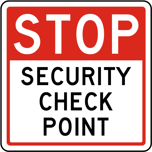 Stop. Security Checkpoint