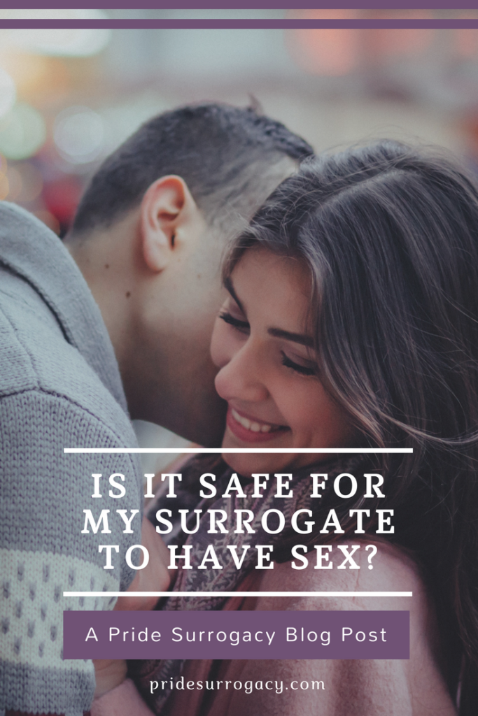 is it safe for my surrogate to have sex_ _ Pride Surrogacy Gay Surrogacy Blog