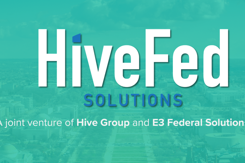 Hive Group and E3 Federal Solutions Form Joint Venture