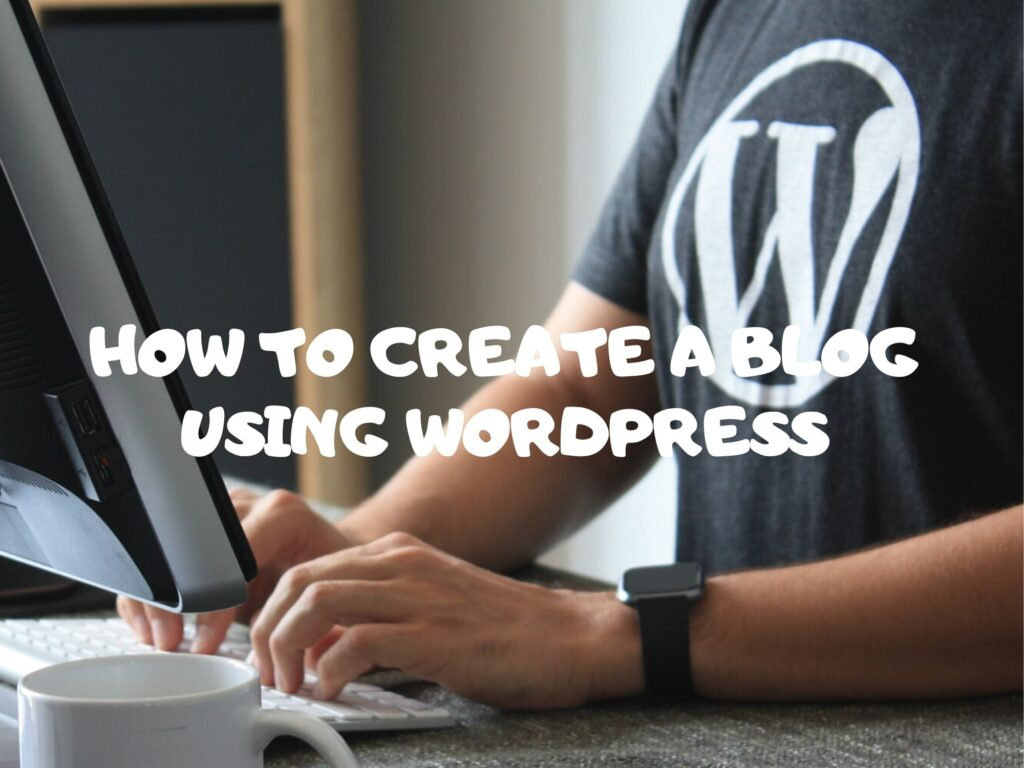 How to create a blog using WordPress