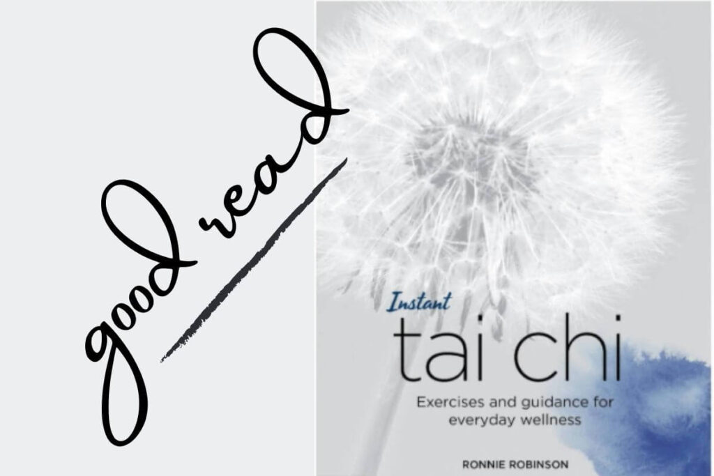 Good read - Instant Tai chi by Ronnie Robinson