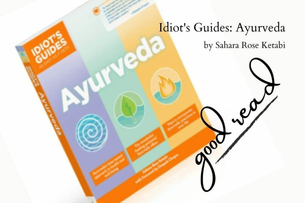 An image the book Idiots guides Ayurveda by Sahara Rose Ketabi