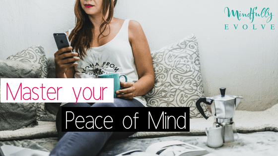 Master Your Peace of Mind