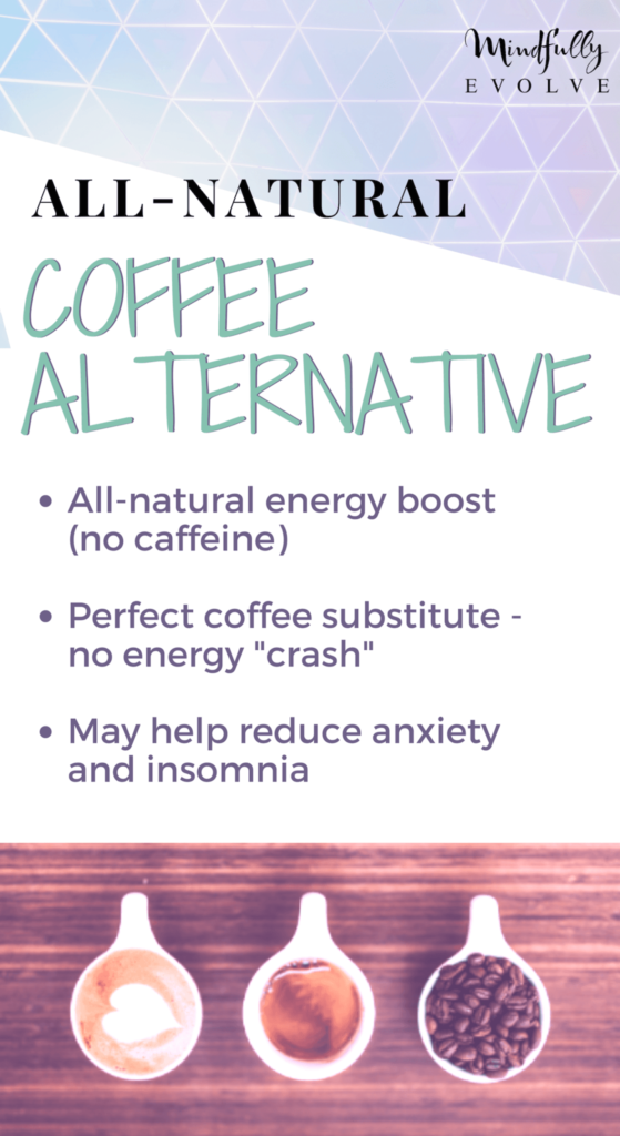 The stress of life can be high and its hard to maintain your 40 hours+ work load without the energy to keep you moving. Have you thought about how your daily coffee is having an impact on your health? Is your 2+ coffee cups a day giving you anxiety or insomnia? There are over 20 harmful effects of coffee on your body and I wanted to give you another option. About a week ago, I had 3 friends tell me they were experiencing anxiety and trouble sleeping and they thought it had something to do with their 2 cups of coffee a day. They also said they didn't know how to thrive without at least 2 cups of coffee a day. Luckily I had been researching healthy coffee substitutes so I could share this recipe with them. I also want to share this with anyone who wants to try a healthier alternative to coffee.