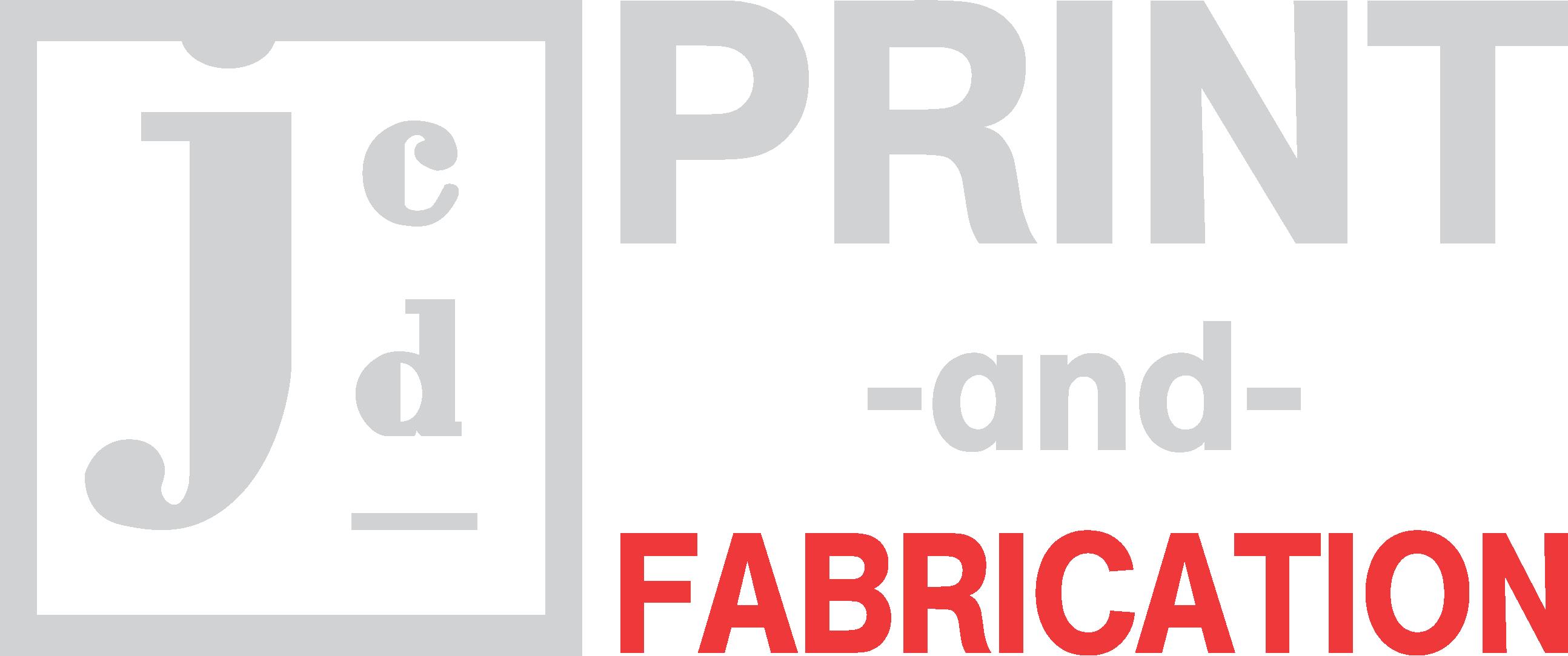 JCD Print and Fabrication