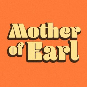 Mother of Earl