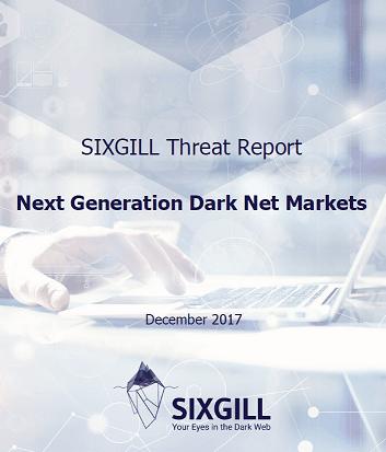 next generation dark net markets sixgill report