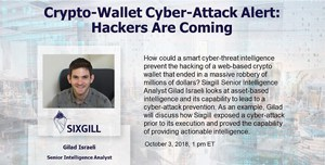 sixgill webinar crypto wallet cyber attack alert hackers are coming