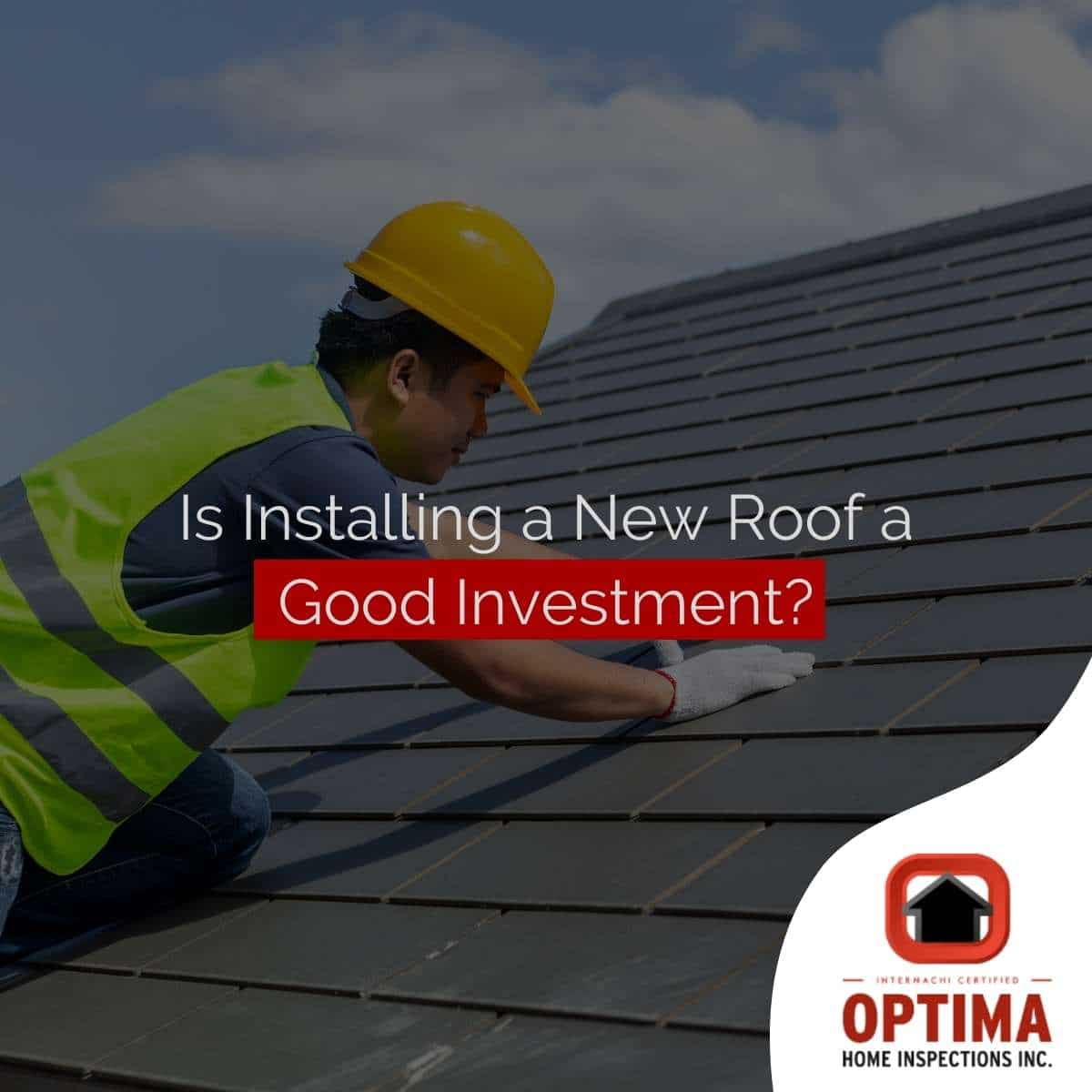 Is Installing a New Roof A Good Investment?