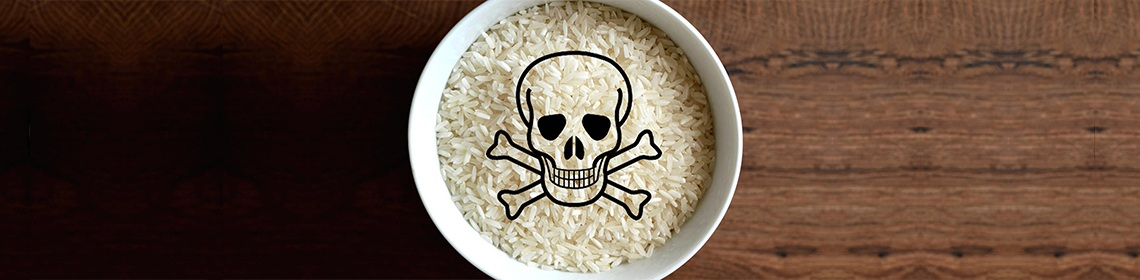 WATCH OUT FOR THE POISONOUS ARSENIC IN YOUR RICE