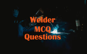 Welding Questions and Answers