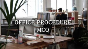Office Procedure Questions and Answers