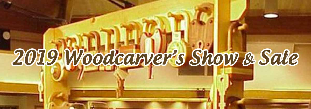 2019 Woodcarver's Show & Sale