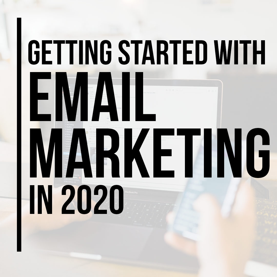 Getting Started with Email Marketing in 2020 Free