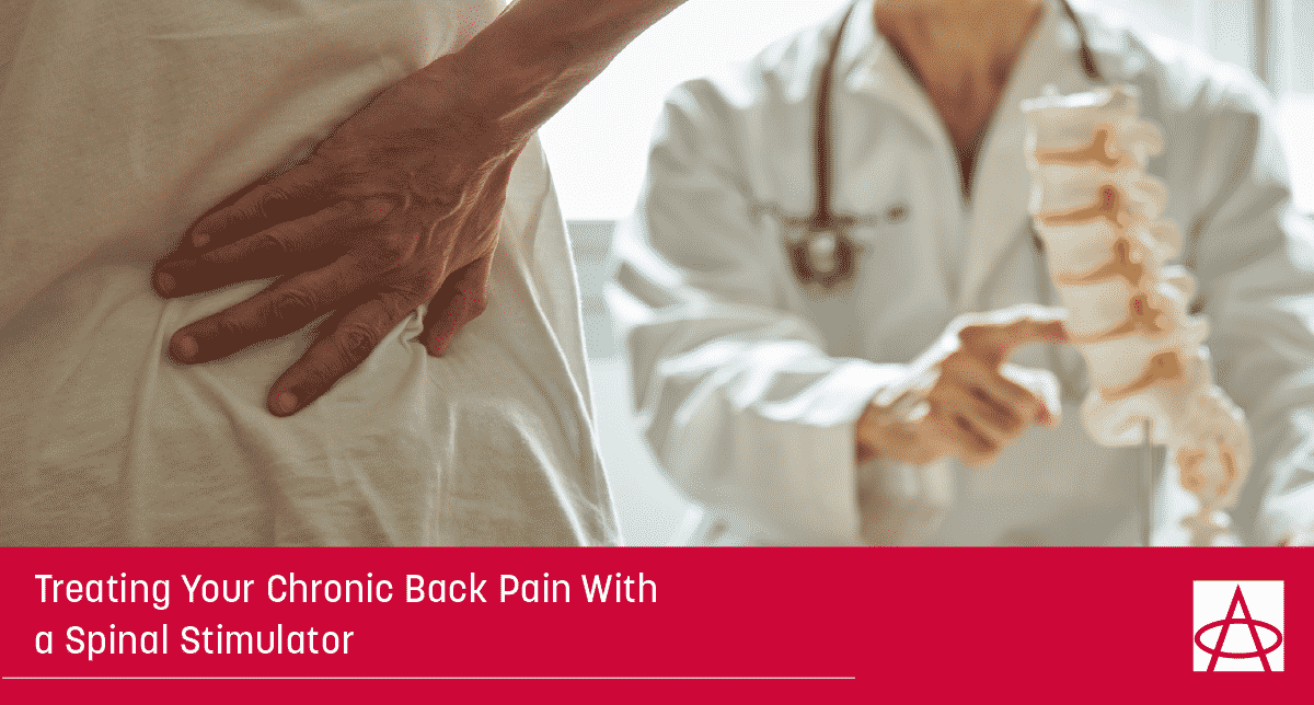 Treating Your Chronic Back Pain With a Spinal Stimulator